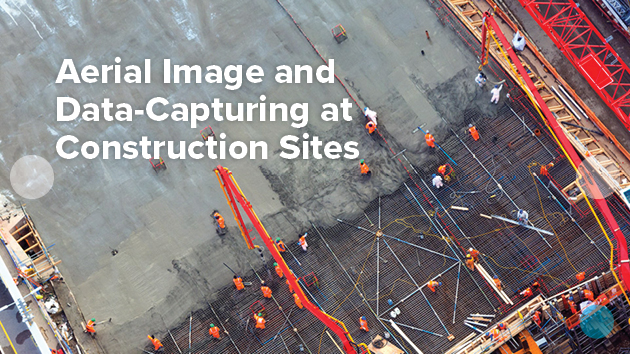Aerial image- and data-capturing at construction sites