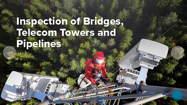 Inspection of bridges, telecom towers and pipelines