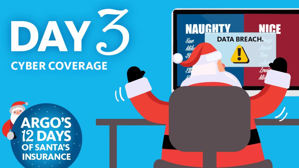 Day 3 Cyber Coverage Argo's 12 Days of Santa's Insurance