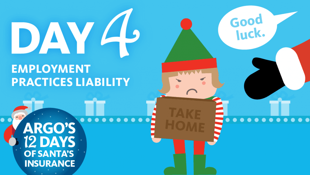 Day 4 Employment Practices Liability Argo's 12 Days of Santa's insurance