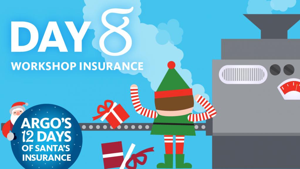 Day 8 Workshop Insurance Argo's 12 Days of Santa's Insurance