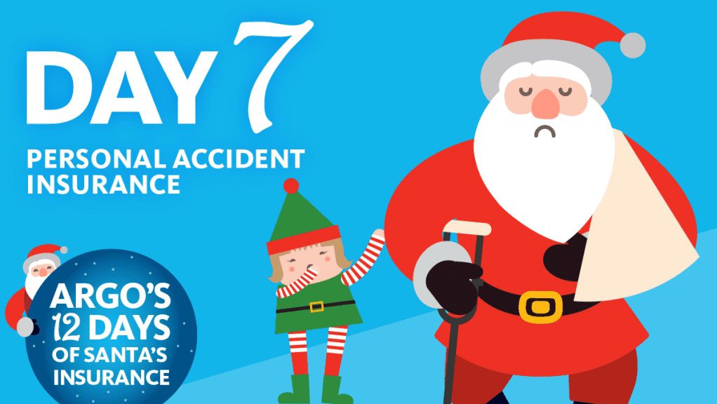 Day 7 Personal Accident Insurance Argo's 12 Days of Santa's Insurance